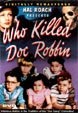 WHO KILLED DOC ROBBIN? (1948) - Digiview DVD