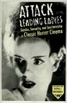 ATTACK OF THE LEADING LADIES (Horror Cinema) - Softcover Book