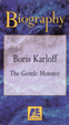 BIOGRAPHY: BORIS KARLOFF - THE GENTLE MONSTER - Used VHS