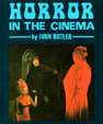 HORROR IN THE CINEMA (Ivan Butler) - Softcover Book