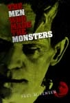 MEN WHO MADE THE MONSTERS - Softcover Book