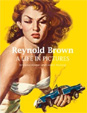 REYNOLD BROWN - A LIFE IN PICTURES - Hardback Book