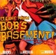 IT CAME FROM BOB'S BASEMENT  (Bob Burns) - Book