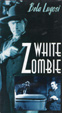 WHITE ZOMBIE (1932/Alpha) - Used VHS