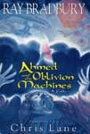 AHMED AND THE OBLIVION MACHINES (Ray Bradbury) - Hardcover Book