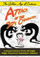 ATTACK OF THE 30's CHARACTERS (Vintage Cartoons) - DVD