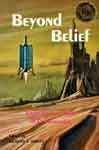 BEYOND BELIEF (Classic Scholastic) - Paperback