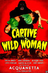 CAPTIVE WILD WOMAN (1943) - 11X17 Poster Reproduction
