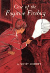 CASE OF THE FUGITIVE FIREBUG - Classic Scholastic Book