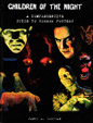 CHILDREN OF THE NIGHT - Oversize Hard Cover Book