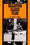 COLLECTING CLASSIC FILMS - Hardcover Book (w/dust jacket)