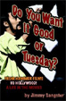 DO YOU WANT IT GOOD OR TUESDAY? - Book