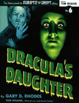SCRIPTS FROM THE CRYPT #6 (DRACULA'S DAUGHTER 1936) - Book