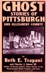 GHOST STORIES OF PITTSBURGH - Used Soft Cover Book