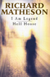 I AM LEGEND/HELL HOUSE - Two Novels - Softcover Book