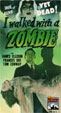 I WALKED WITH A ZOMBIE (1943/Nostalgia Merchant) - Used VHS