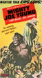 MIGHTY JOE YOUNG (1949/Nostalgia Merchant) - Used VHS