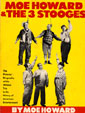 MOE HOWARD & THE 3 STOOGES by Moe Howard - Large Used Softcover