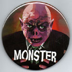 """MONSTER"" 3 inch Metal Button - Collectible"