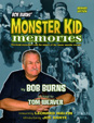BOB BURNS; MONSTER KID MEMORIES (Revised Edition) - Book