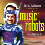 MUSIC FOR ROBOTS (Forrest J Ackerman) - CD