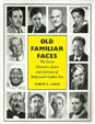 OLD FAMILIAR FACES - Great Character Actors - Big Softcover