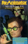 RE-ANIMATOR: TALES OF HERBERT WEST (H.P. Lovecraft) - Soft Cover