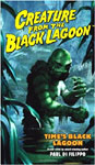 CREATURE FROM THE BLACK LAGOON (TIME'S BLACK LAGOON) - Paperback