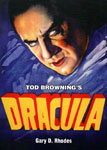 TOD BROWNING'S DRACULA (Huge Study by Gary Don Rhodes) - Book