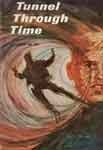 TUNNEL THROUGH TIME (Classic Scholastic) - Used Paperback